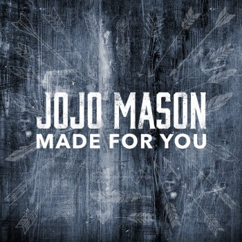 Made For You Jojo Mason - lyrics