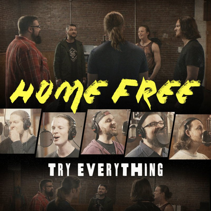 home free try everything の歌詞 musixmatch