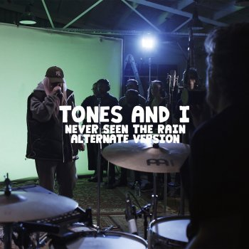 Never Seen the Rain (Alternate Version) by Tones and I - cover art