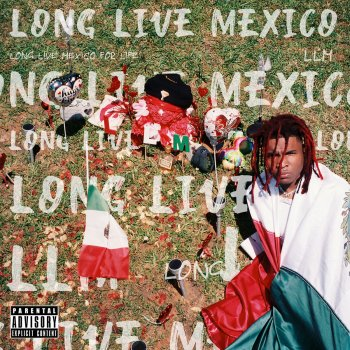 Long Live Mexico                                                     by Lil Keed – cover art
