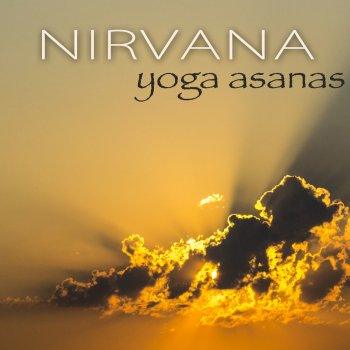 Nirvana Yoga Asanas – Relaxing Music for Yoga Poses to Reach Nirvana Nirvana - lyrics