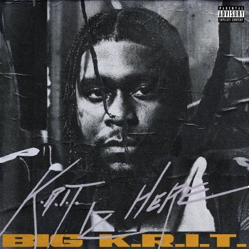 K.R.I.T. IZ HERE                                                     by Big K.R.I.T. – cover art