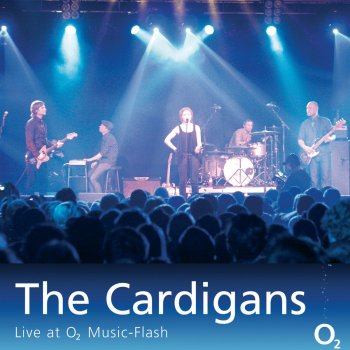 Testi The Cardigans (Live at O2 Music-Flash) [Video]
