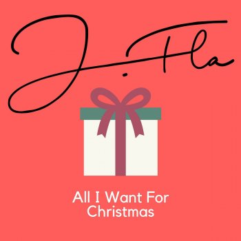 All I Want For Christmas Is You Lyrics.All I Want For Christmas Is You By J Fla Album Lyrics