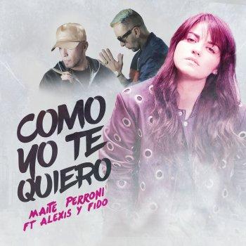 Testi Como Yo Te Quiero (feat. Alexis & Fido)