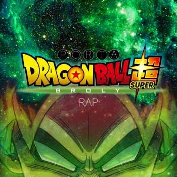 Testi Dragon Ball Super Broly Rap