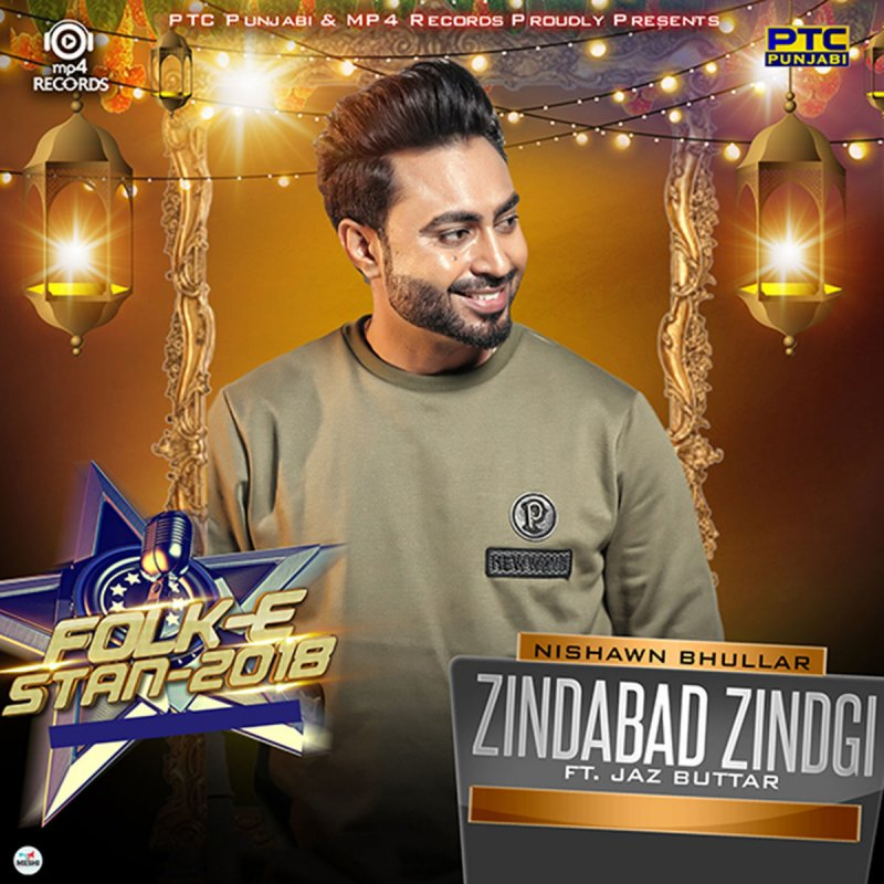 Nishawn Bhullar feat  Jaz Buttar - Zindabad Zindgi Lyrics | Musixmatch