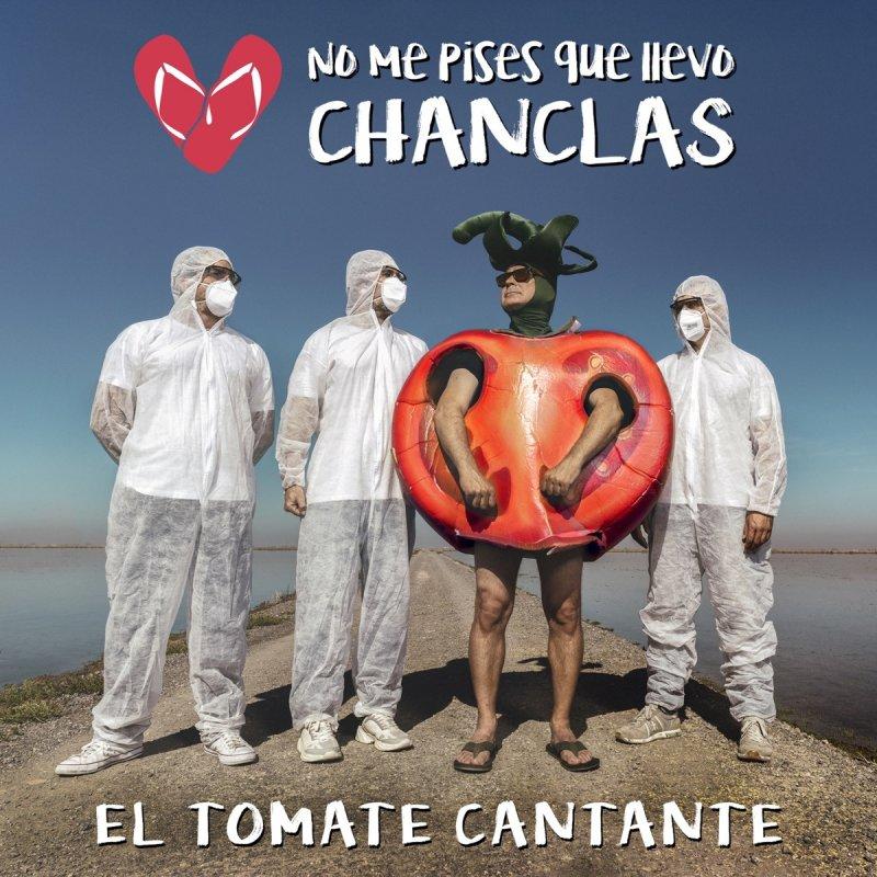 El No Pises Cantante Letra Que De Chanclas Llevo Me Tomate I9ED2eHYW