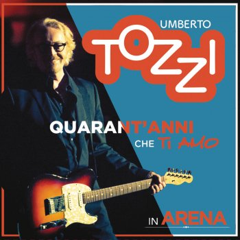 Testi Live all'Arena di Verona - 40 anni che ti amo