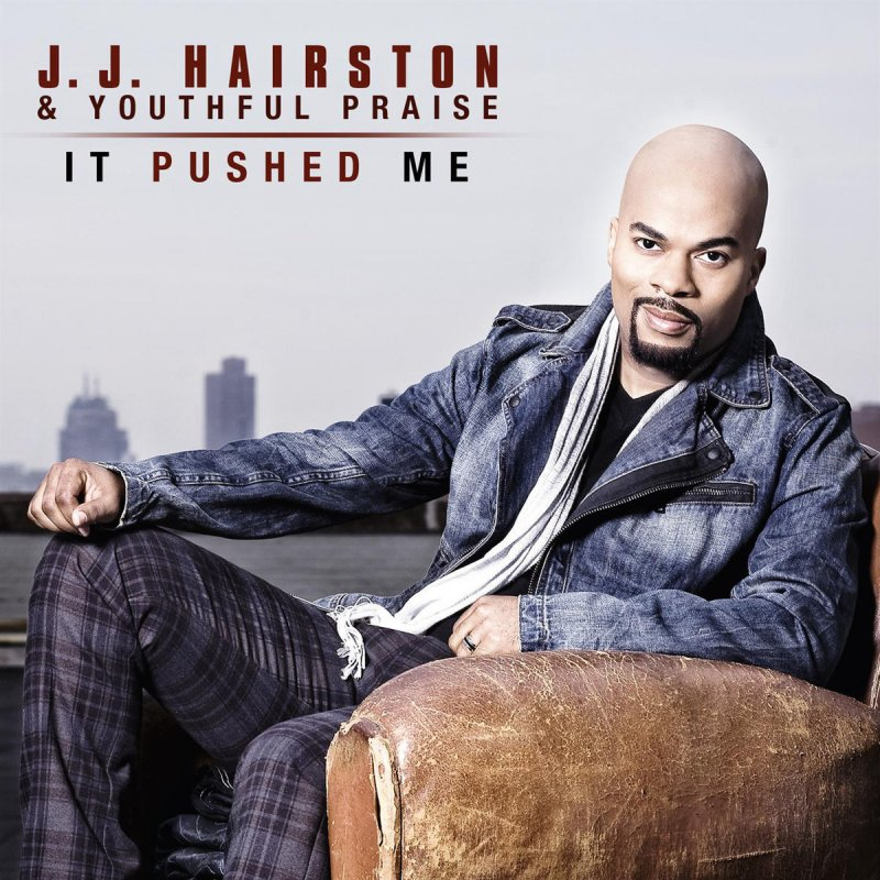 Lyric after this lyrics jj hairston : J.J. Hairston & Youthful Praise - It Pushed Me Lyrics | Musixmatch