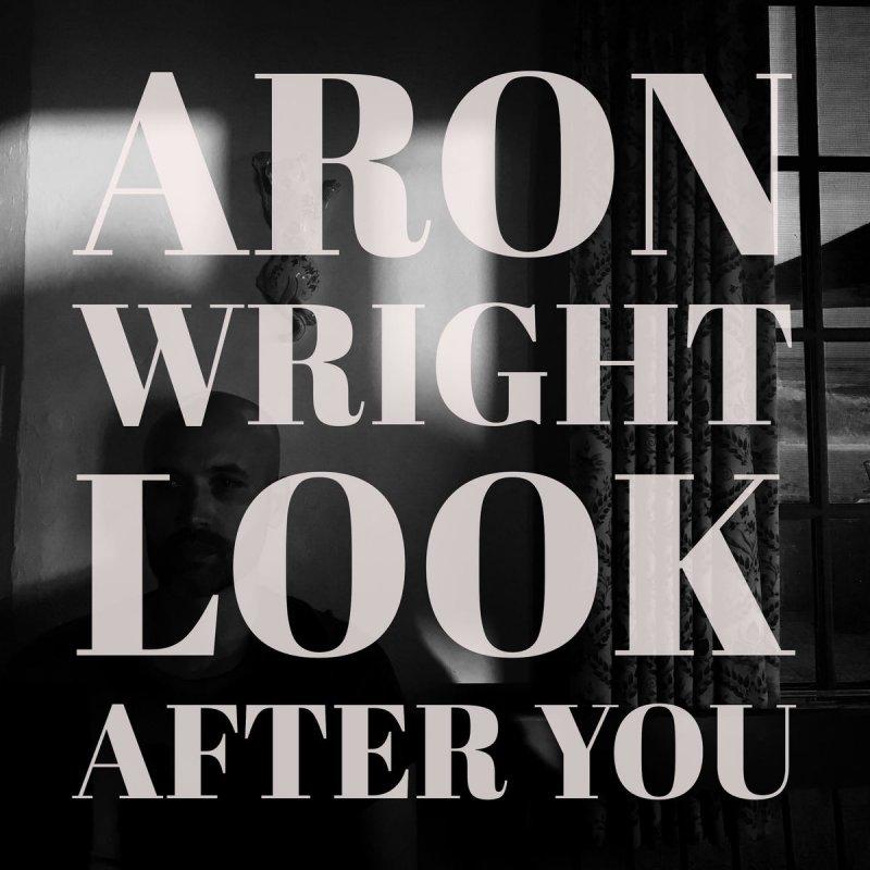 Aron Wright Look After You Lyrics Musixmatch