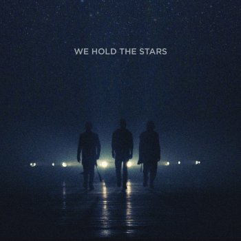 Testi We Hold the Stars