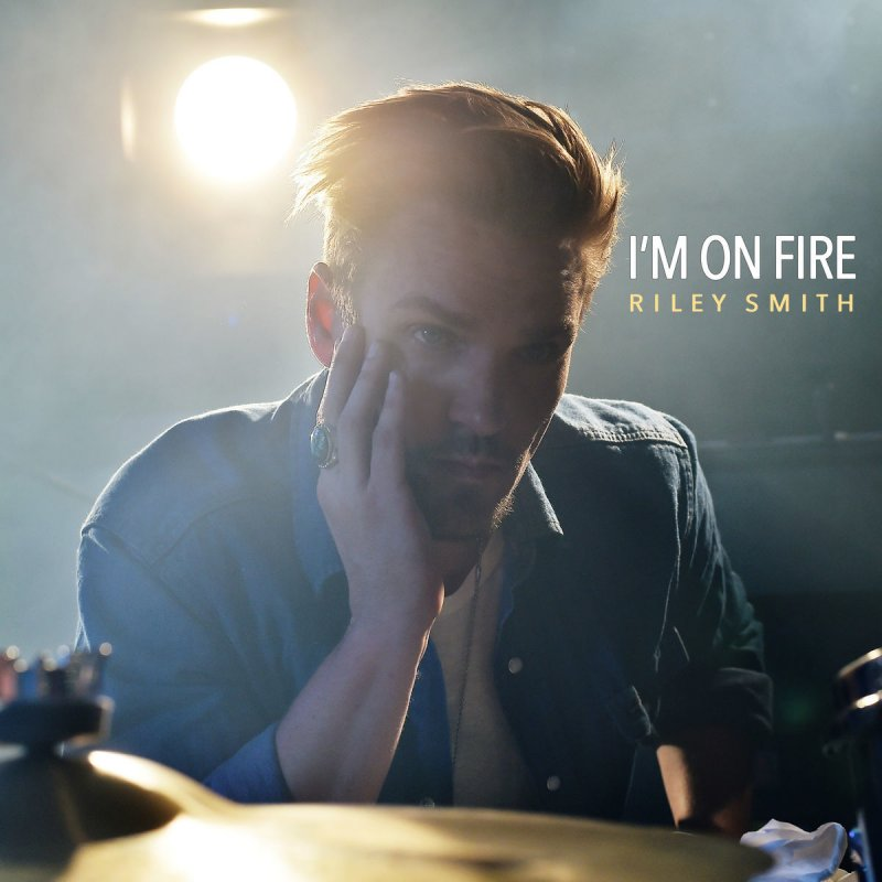 Riley Smith - I\'m on Fire Lyrics | Musixmatch