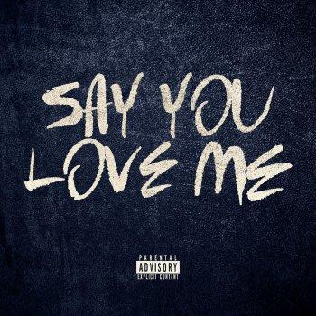 Say you love me song lyrics