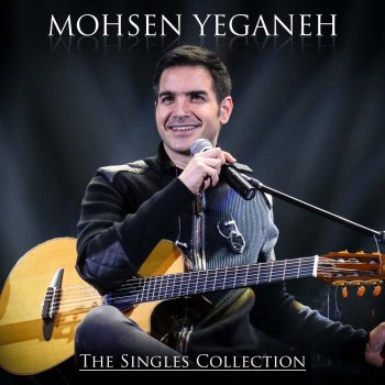 Testi Mohsen Yeganeh: The Singles Collection