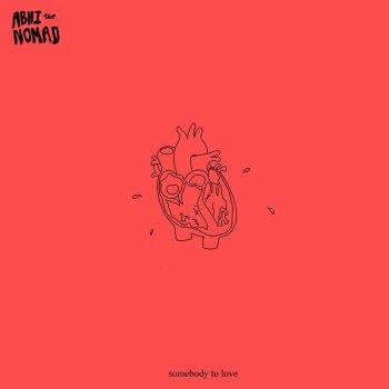 Somebody to Love by Abhi The Nomad album lyrics | Musixmatch - Song ...