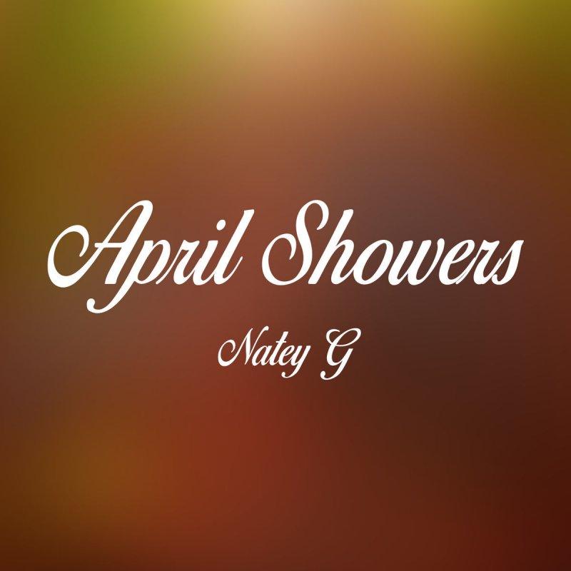 Natey G - April Showers Lyrics   Musixmatch
