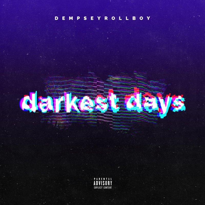 Letra de Darkest Days de DempseyRollBoy   Musixmatch