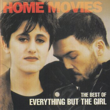Testi Home Movies: The Best of Everything but the Girl
