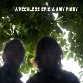 Testi Wreckless Eric And Amy Rigby
