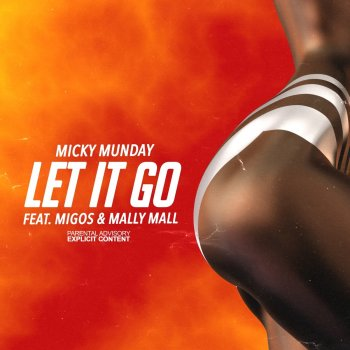 Let It Go by Micky Munday feat. Migos & Mally Mall - cover art