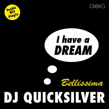 I Have a Dream / Bellissima                                                     by DJ Quicksilver – cover art