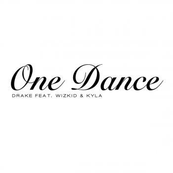 Drake feat Wizkid & Kyla – One Dance Lyrics