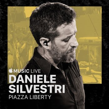 Testi Apple Music Live: Piazza Liberty - Daniele Silvestri