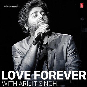 love forever with arijit singh by arijit singh album lyrics