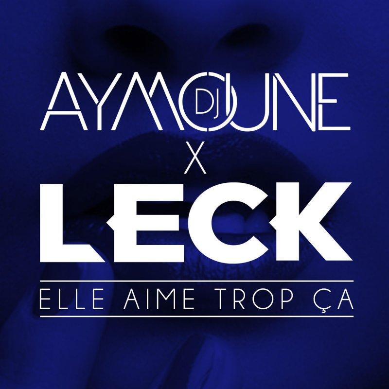 leck feat dj aymoune elle aime trop a lyrics musixmatch. Black Bedroom Furniture Sets. Home Design Ideas