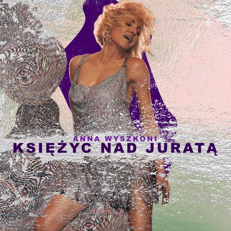 Ania Wyszkoni Ksiezyc Nad Jurata Lyrics Musixmatch