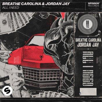 All I Need by Breathe Carolina feat. Jordan Jay - cover art