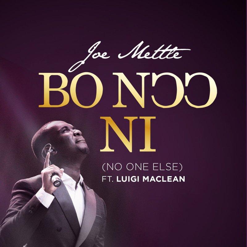 Joe Mettle feat  LUIGI MACLEAN - Bo Noo Ni Lyrics | Musixmatch