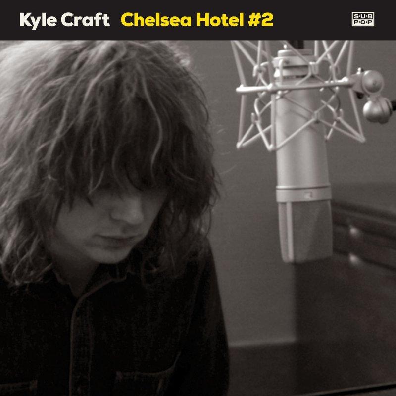 Kyle Craft Chelsea Hotel 2 Lyrics Musixmatch