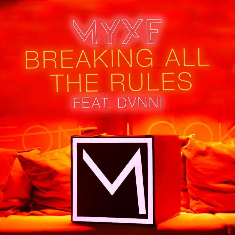 myxe feat dvnni breaking all the rules lyrics musixmatch