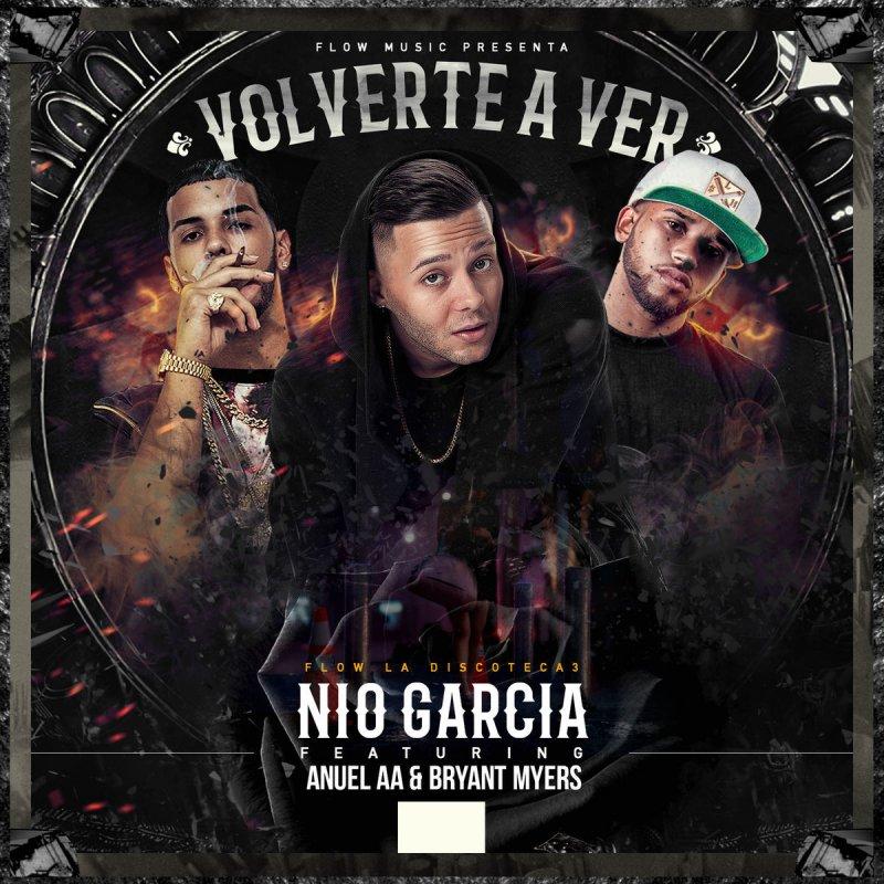 Nio Garcia - Volverte A Ver (feat. Anuel Aa & Bryant Myers) Lyrics ...