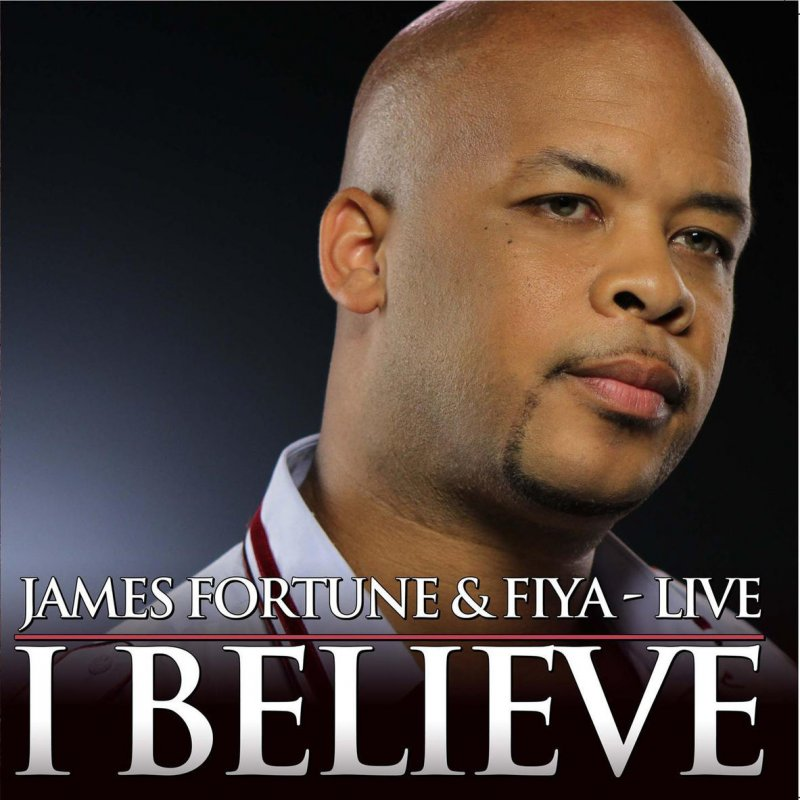 James fortune fiya i believe download song