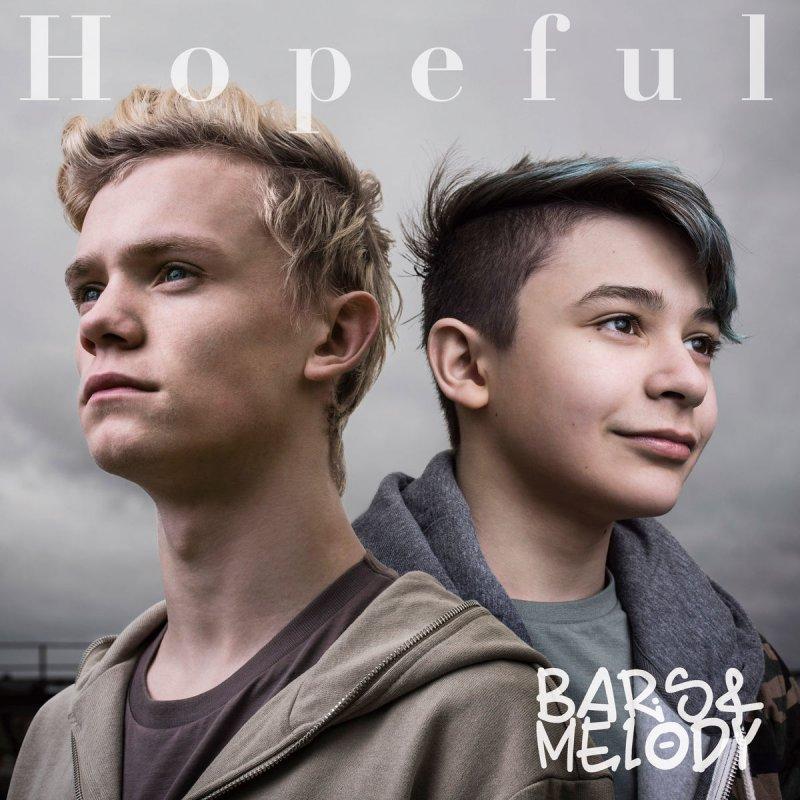 Bars & Melody - Hopeful Lyrics | Musixmatch