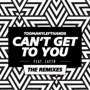 Testi Can't Get To You (The Remixes)