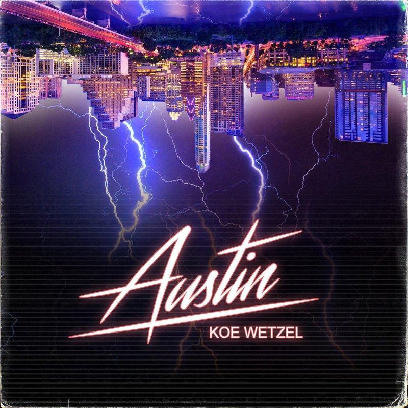 Koe Wetzel Austin Lyrics Musixmatch