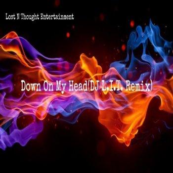 Testi Down on My Head (Dj L.I.T. Re-Mix)