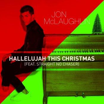 hallelujah this christmas feat straight no chaser - Christmas Hallelujah Lyrics