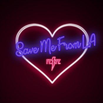 Testi Save Me From LA