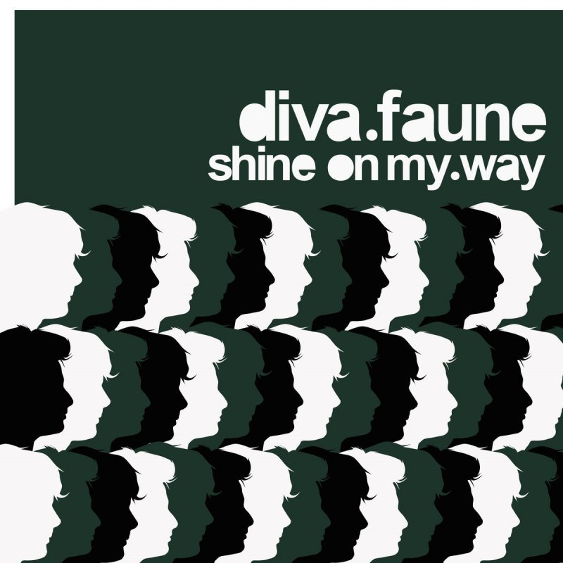 Diva Faune - Shine on My Way Lyrics | Musixmatch