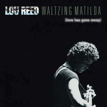 Testi Waltzing Matilda (Love Has Gone Away) [Live]