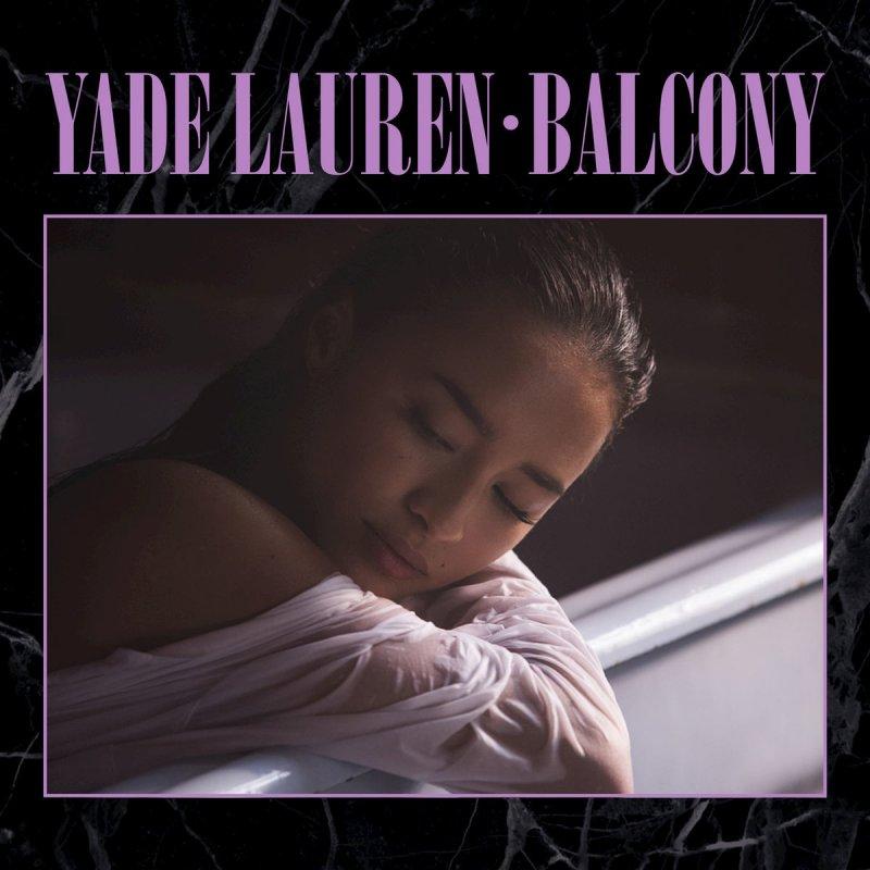 Yade lauren balcony lyrics musixmatch stopboris Images