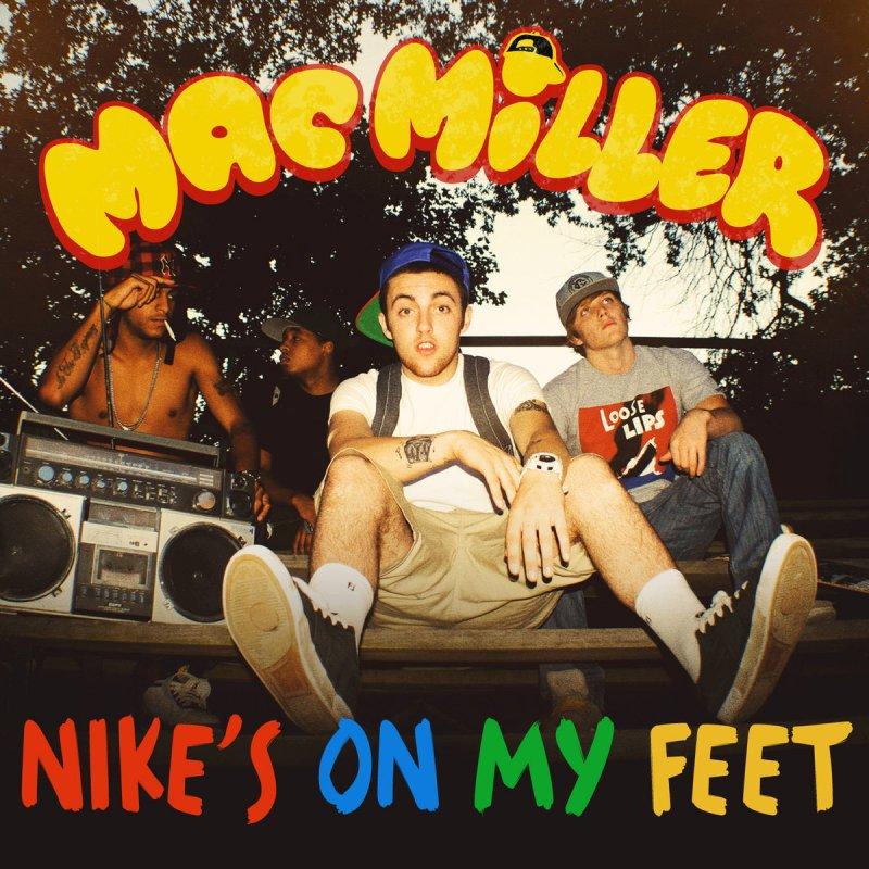 Mac Miller - Nike's on My Feet Lyrics | Musixmatch