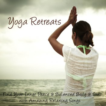 Testi Yoga Retreat – Find Your Inner Peace & Balanced Body & Soul with Amazing Relaxing Songs