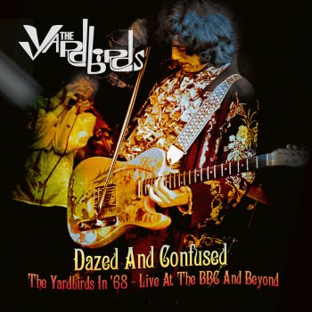 Testi Dazed and Confused: The Yardbirds In '68 - Live at the BBC and Beyond