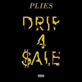 Drip 4 Sale by Plies - cover art